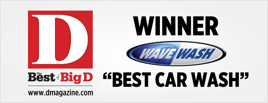 WAVE WASH - Voted D Magazine WINNER: Best Car Wash 2010