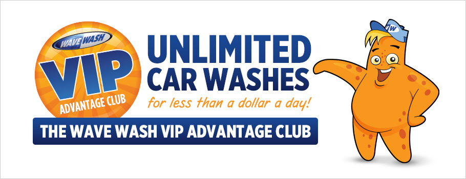 WAVE WASH VIP ADVANTAGE CLUB Unlimited Car Washes